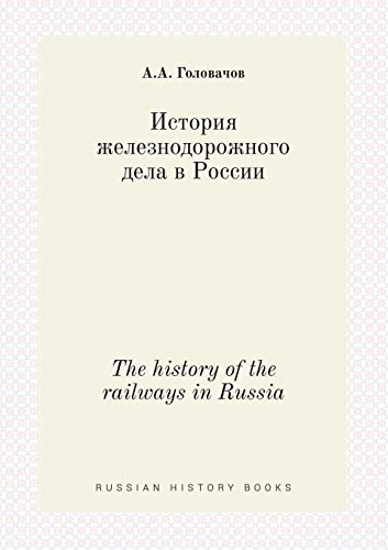 The history of the railways in Russia: A. A. Golovachov