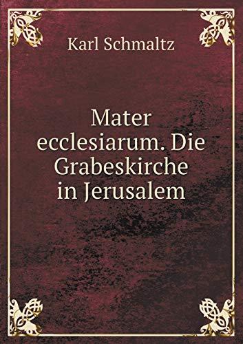 9785519458719: Mater ecclesiarum. Die Grabeskirche in Jerusalem