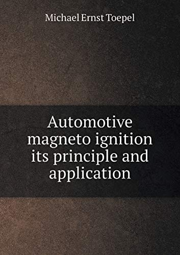 9785519459983: Automotive magneto ignition its principle and application