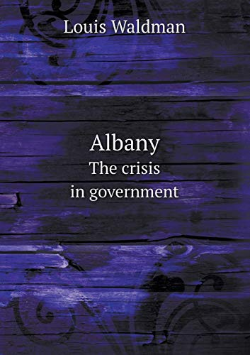 9785519462570: Albany The crisis in government