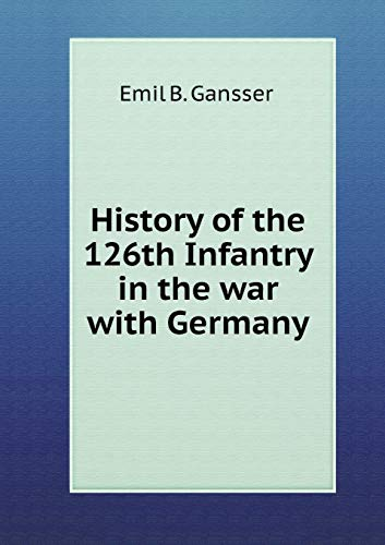 9785519463683: History of the 126th Infantry in the war with Germany