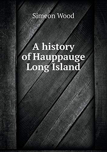 9785519469715: A history of Hauppauge Long Island