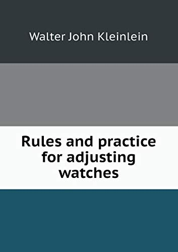 9785519470063: Rules and practice for adjusting watches
