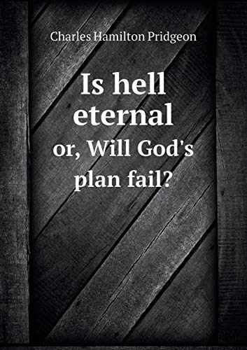 9785519470261: Is hell eternal or, Will God's plan fail?