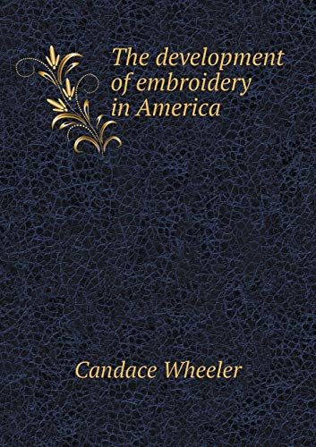 9785519475648: The development of embroidery in America