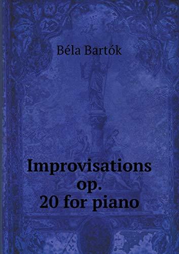 Improvisations Op. 20 for Piano: Bela Bartok