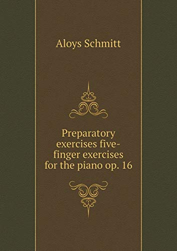 9785519477352: Preparatory exercises five-finger exercises for the piano op. 16