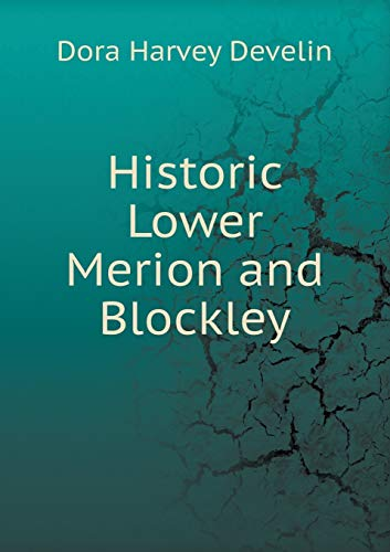 9785519478120: Historic Lower Merion and Blockley