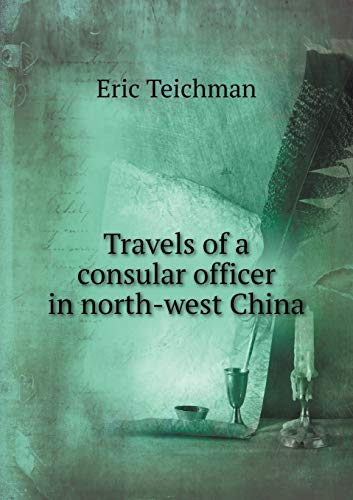 9785519478861: Travels of a consular officer in north-west China