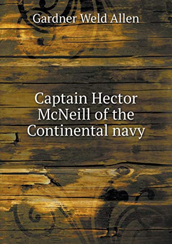 9785519482134: Captain Hector McNeill of the Continental navy