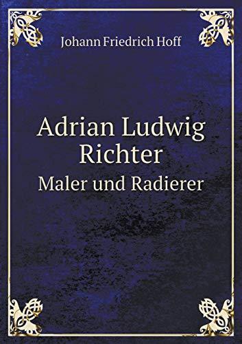 9785519484763: Adrian Ludwig Richter Maler und Radierer