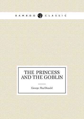 9785519488105: The Princess and the Goblin (The popular novel)