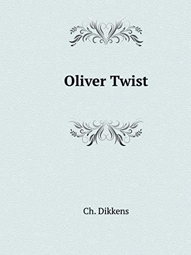 Oliver Twist: Ch Dikkens