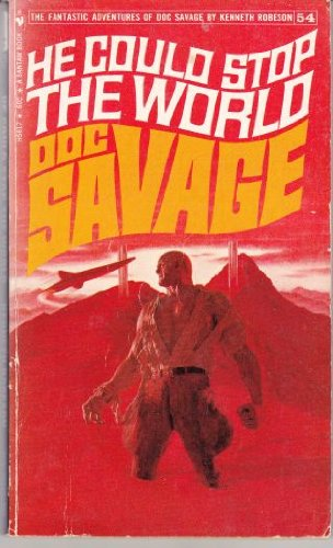 He Could Stop the World (Doc Savage #54) (5523056170) by Robeson, Kenneth