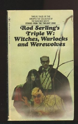 Rod Serling's Triple W: Witches, Warlocks and