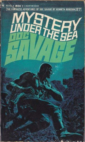 Mystery Under the Sea, a Doc Savage Adventure (Doc Savage #27): Kenneth (Lester Dent) Robeson