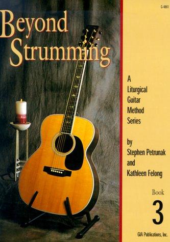 Beyond Strumming with CD (Audio): Petrunak, Stephen, Felong, Kathleen