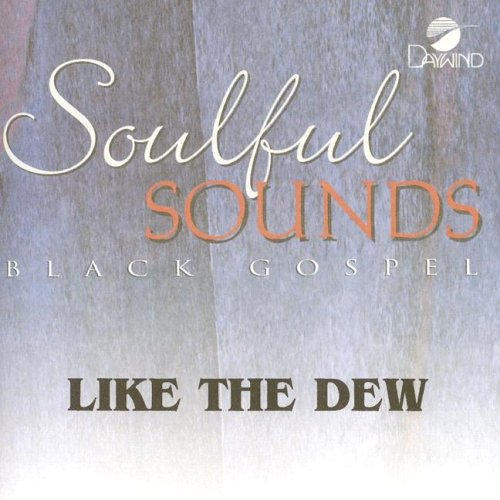 9785550111871: Like the Dew in the Morning (Soulful Sounds Gospel)