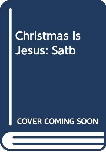 9785550137796: Christmas is Jesus: Satb