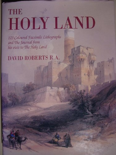 9785550154007: The Holy Land: 123 Coloured Facsimile Litographs and the Journal from His Visit to the Holy Land