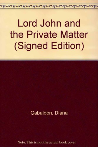 9785550156957: Lord John and the Private Matter (Signed Edition)