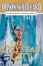 The Crystal City: Orson Scott Card