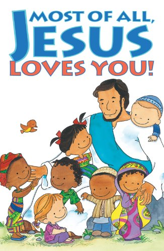 9785550162217: Most of All, Jesus Loves You! (Pack of 25) (Proclaiming the Gospel)