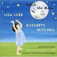 Catch the Moon with CD (Audio): Loeb, Lisa; Mitchell, Elizabeth; Courtney, Erin
