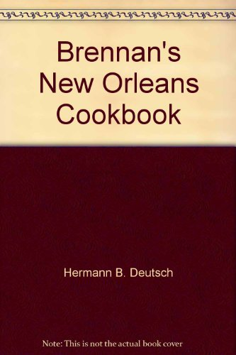 9785550270585: Brennan's New Orleans Cookbook