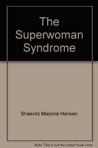 9785550311097: The Superwoman Syndrome