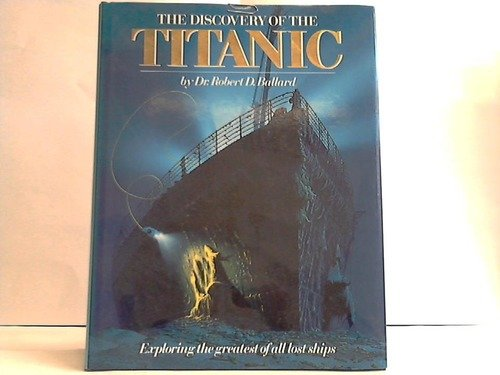 9785550314241: Discovery of the Titanic: Exploring the Greatest of All Lost Ships