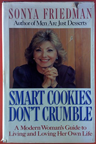 9785550368923: Smart Cookies Don't Crumble: A Modern Woman's Guide to Living and Loving Her Own Life