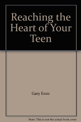 9785550378595: Reaching the Heart of Your Teen