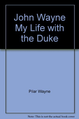 9785550409084: John Wayne: My Life with the Duke.