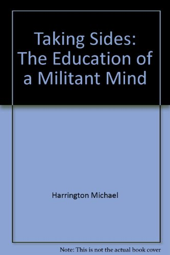Taking Sides: The Education of a Militant Mind (5550549735) by Harrington, Michael