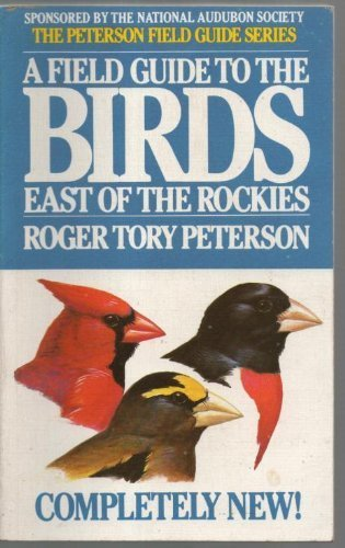 Field Guide to Birds East of the Rockies: Roger Tory Peterson