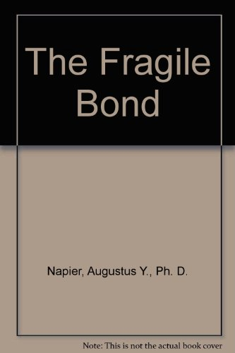 9785550660904: The Fragile Bond: In Search of an Equal, Intimate and Enduring Marriage
