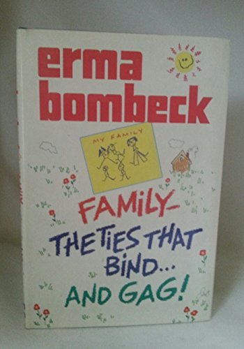 9785550696507: Family the Ties That Bind.... and Gag: The Ties That Bind-- And Gag!