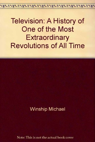 9785550697948: Television: A History of One of the Most Extraordinary Revolutions of All Time