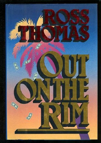 9785550725900: Out on the Rim: Ross Thomas