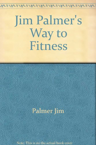 9785550812716: Jim Palmer's Way to Fitness