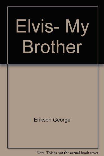9785550853788: Elvis, My Brother