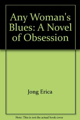 9785551006824: Any Woman's Blues: A Novel of Obsession