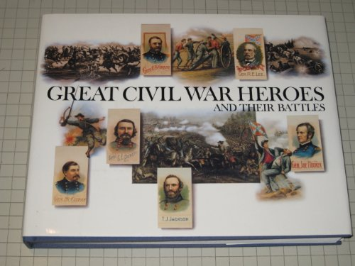 Great Civil War Heroes and Their Battles (5551074048) by Walton Rawls