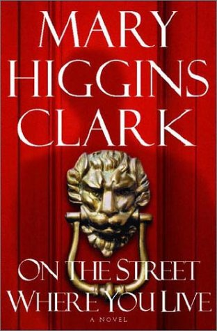 On the Street Where You Live: Clark, Mary Higgins
