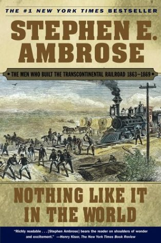 9785551136910: Nothing Like It In the World : The Men Who Built the Transcontinental Railroad 1863-1869