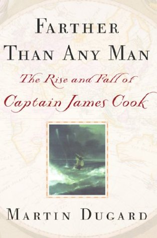 9785551142560: Farther Than Any Man - The Rise And Fall Of Captain James Cook