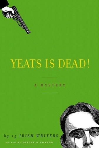 9785551151357: Yeats is Dead! : A Mystery by Fifteen Irish Writers