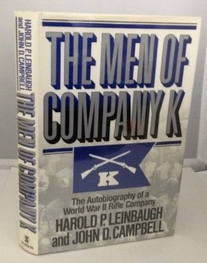9785551296270: Men of Company K: The Autobiography of a World War II Rifle Company