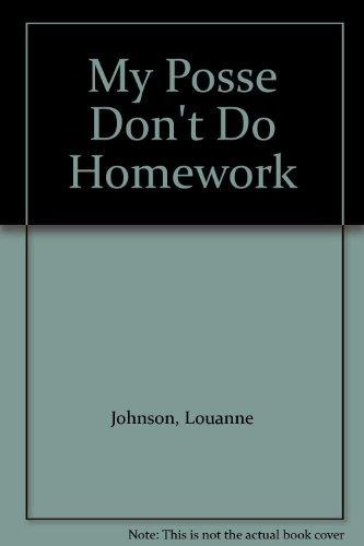 9785551324096: My Posse Don't Do Homework